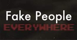 80693-Fake-People-Everywhere