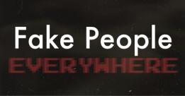 80693-Fake-People-Everywhere